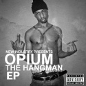 Opium - The Hangman EP mixtape cover art