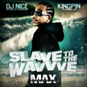 Max B - Slave To The Wavvve mixtape cover art