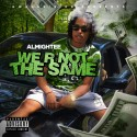 Almightee - We R Not The Same mixtape cover art