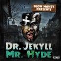 Blow Money - Dr. Jekyll & Mr. Hyde mixtape cover art