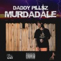 Daddy Pill$z - Murdadale mixtape cover art