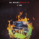 DJ Nick Radio 12 mixtape cover art