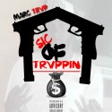 MVRC TRVP - Sic Of Trvppin mixtape cover art
