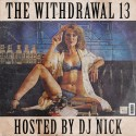 The Withdrawal 13 mixtape cover art