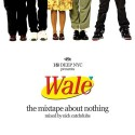 Wale - The Mixtape About Nothing mixtape cover art