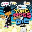 Yung Berg - Yung Boss Or Die, Vol. 2 mixtape cover art