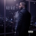 Calibrii - Why Wait mixtape cover art