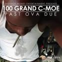 100Grand C-Moe - Past Ova Due mixtape cover art