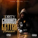 2 Dirty - Crooked Letter Forever mixtape cover art