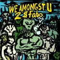 2$ Fabo - We Amongst U mixtape cover art