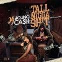 34 Young Cash - Tall Nigga Shit mixtape cover art