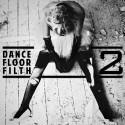 3LAU - Dance Floor Filth 2 mixtape cover art