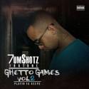 7umShotz - Ghetto Games 2 (Playin Fa Keeps) mixtape cover art