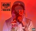 Adubb Da Gawd - Rebel Wit Me mixtape cover art