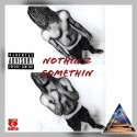 Aeyez Youngstar - Nothin 2 Somethin mixtape cover art