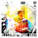 AK (of The Underachievers) - Blessings In The Gray mixtape cover art