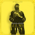 Alex Arod - All My Life mixtape cover art