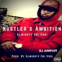Almighty Chi Vodi - Hustler's Ambition mixtape cover art