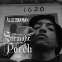 Alocodaman - Straight Off The Porch mixtape cover art