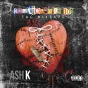 Ash K - Relationships 101 mixtape cover art