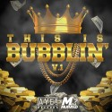 Aye Records & Muevelo - This Is Bubblin' mixtape cover art