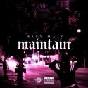 Baby Main - Maintain EP mixtape cover art
