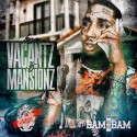Bam Bam - From Vacants To Mansions mixtape cover art