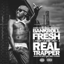 Bankroll Fresh - Life Of A Hot Boy 2 (Real Trapper) mixtape cover art