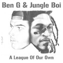 Ben G & Jungle Boi - A League Of Our Own mixtape cover art