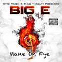 Big E - Mane On Fye mixtape cover art