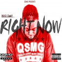 Big Zay - Right Now mixtape cover art