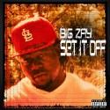 Big Zay - Set It Off mixtape cover art