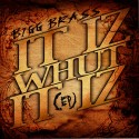 Bigg Brass - It Iz Whut It Iz mixtape cover art