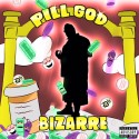 Bizarre - Pill God mixtape cover art