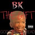BK - The Gift  mixtape cover art