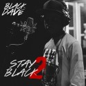 Black Dave - Stay Black 2 mixtape cover art