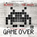 Blanco & The Jacka - Game Over mixtape cover art