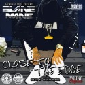 Blane Mane - Close To The Edge mixtape cover art