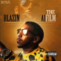 Blazin - The A1 Film mixtape cover art