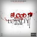 Blood Makes You Related, Loyalty Makes You Family mixtape cover art