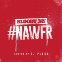 Bloody Jay - #NAWFR mixtape cover art