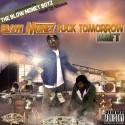 Blow Money Boyz - Blow Money F*ck Tomorrow mixtape cover art