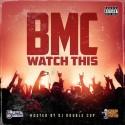 BMC - Watch This mixtape cover art