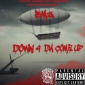BMZ - Down 4 Da Come Up mixtape cover art