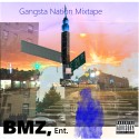 BMZ Ent - Gangsta Nation Call mixtape cover art
