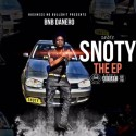 BNB Danero - Snoty: The EP mixtape cover art