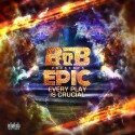B.o.B - EPIC (Every Play Is Crucial) mixtape cover art