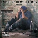 Breeze - Caught Up In My Feelings mixtape cover art