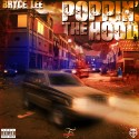 Bryce Lee - Poppin' The Hood mixtape cover art