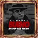 Bueno - Legends Live 4ever 2 mixtape cover art